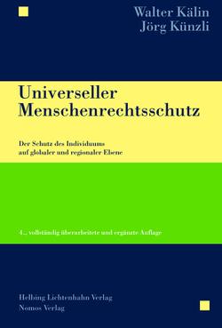 Universeller Menschenrechtsschutz von Kälin,  Walter, Künzli,  Jörg