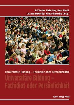 Universitäre Bildung – Fachidiot oder Persönlichkeit von Frey,  Dieter, Mandl,  Heinz, Oerter,  Rolf, Schneewind,  Klaus, von Rosenstiel,  Lutz