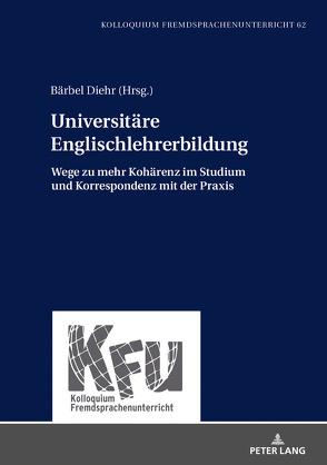 Universitäre Englischlehrerbildung von Diehr,  Bärbel
