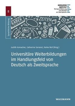 Universitäre Weiterbildungen im Handlungsfeld von Deutsch als Zweitsprache von Asmacher,  Judith, Roll,  Heike, Serrand,  Catherine