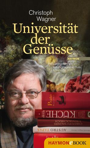 Universität der Genüsse von Wagner,  Christoph