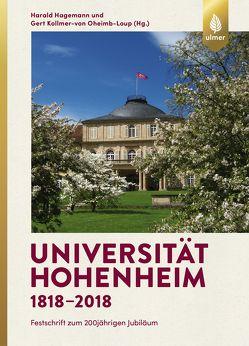 Universität Hohenheim 1818–2018 von Hagemann,  Harald, Kollmer-von-Oheimb-Loup,  Gert