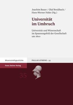 Universität im Umbruch von Bauer,  Joachim, Breidbach,  Olaf, Hahn,  Hans-Werner