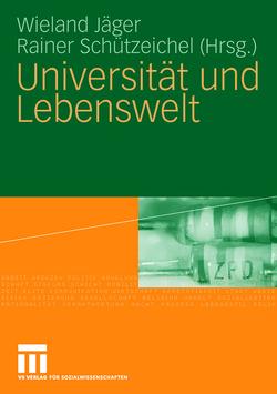 Universität und Lebenswelt von Jäger,  Wieland, Schützeichel,  Rainer
