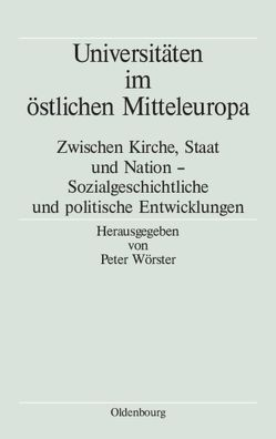 Universitäten im östlichen Mitteleuropa von Goeze,  Dorothee M., Wörster,  Peter