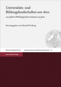 Universitäts- und Bildungslandschaften um 1800 von Vielberg,  Meinolf