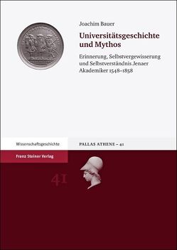 Universitätsgeschichte und Mythos von Bauer,  Joachim