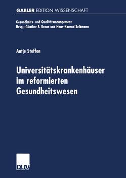 Universitätskrankenhäuser im reformierten Gesundheitswesen von Steffen,  Antje