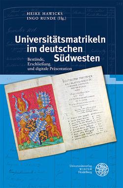 Universitätsmatrikeln im deutschen Südwesten von Hawicks,  Heike, Runde,  Ingo