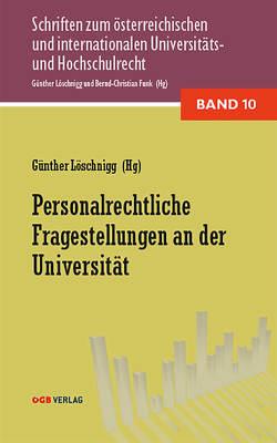 Universitätspersonalrechtliche Fragestellungen von Drs,  Monika, Kerschbaumer,  Johanna, Löschnigg,  Günther, Schnittler,  Christina