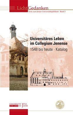 Universitäres Leben im Collegium Jenense 1548 bis heute von Walther,  Helmut G