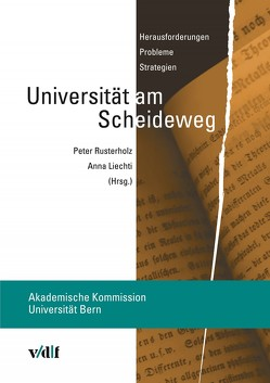 Universität am Scheideweg von Liechti,  Anna, Rusterholz,  Peter