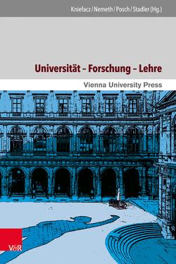 Universität – Forschung – Lehre von Kniefacz,  Katharina, Nemeth,  Elisabeth, Posch,  Herbert, Stadler,  Friedrich