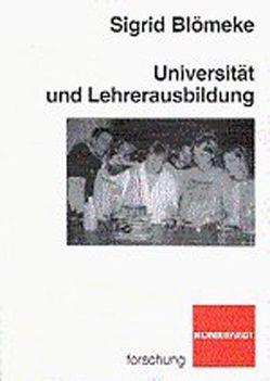 Universität und Lehrerausbildung von Blömeke,  Sigrid