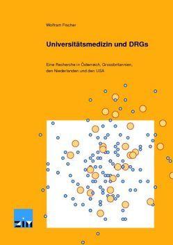 Universitätsmedizin und DRGs von Fischer,  Wolfram