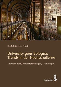 University goes Bologna: Trends in der Hochschullehre von Schrittesser,  Ilse