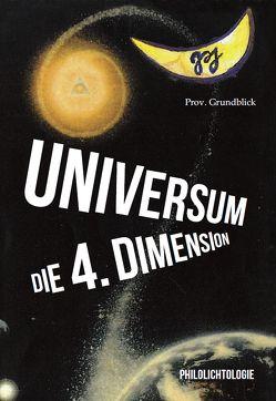 UNIVERSUM, die 4. Dimension von Grundblick,  Prov.