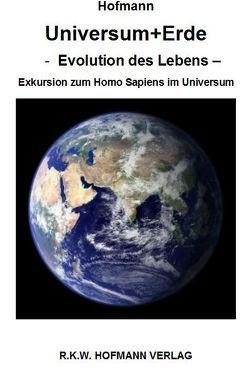 Universum + Erde, Evolution des Lebens von Hofmann,  Ingo, Hofmann,  Rolf