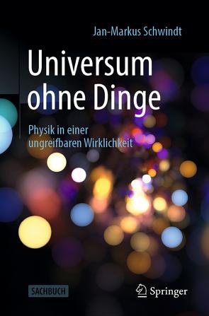 Universum ohne Dinge von Schwindt,  Jan-Markus