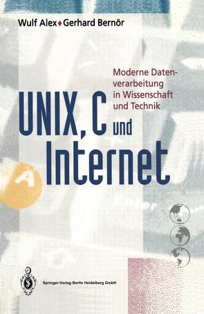 UNIX, C und Internet von Alex,  Wulf, Bernör,  Gerhard