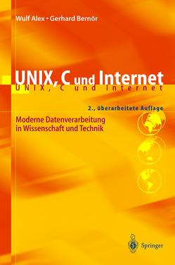 UNIX, C und Internet von Alex,  B., Alex,  Wulf, Bernör,  Gerhard, Koglin,  O.