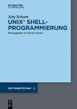 UNIX Shellprogrammierung von Schorn,  Jörg, Ulmann,  Bernd