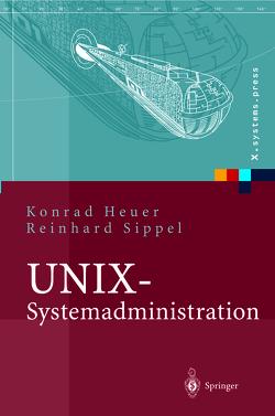 UNIX-Systemadministration von Heuer,  Konrad, Sippel,  Reinhard