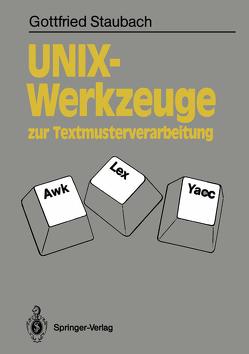 UNIX-Werkzeuge zur Textmusterverarbeitung von Staubach,  Gottfried