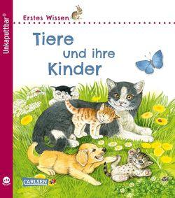 Unkaputtbar: Erstes Wissen: Tiere und ihre Kinder von Henkel,  Christine, Klose,  Petra
