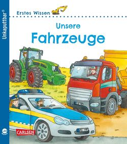 Unkaputtbar: Erstes Wissen: Unsere Fahrzeuge von Coenen,  Sebastian, Klose,  Petra