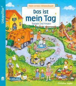 Unkaputtbar: Mein erstes Wimmelbuch: Das ist mein Tag von Kugler,  Christine, Schumann,  Sibylle