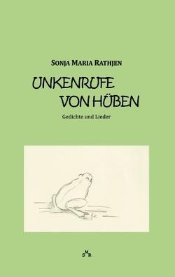 Unkenrufe von hüben von Rathjen,  Sonja Maria