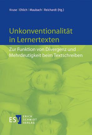 Unkonventionalität in Lernertexten von Ehlich,  Konrad, Kruse,  Norbert, Maubach,  Bernd, Reichardt,  Anke