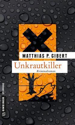 Unkrautkiller von Gibert,  Matthias P.