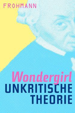 Unkritische Theorie von Wondergirl