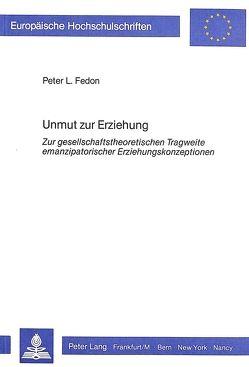 Unmut zur Erziehung von Fedon,  Peter L.