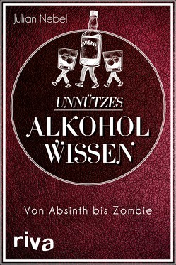 Unnützes Alkoholwissen von Nebel,  Julian