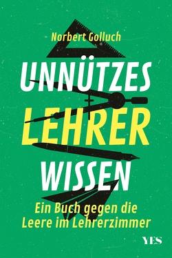 Unnützes Lehrerwissen von Golluch,  Norbert
