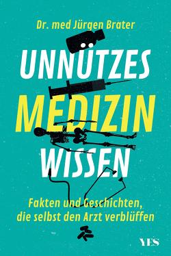 Unnützes Medizinwissen von Brater,  Jürgen