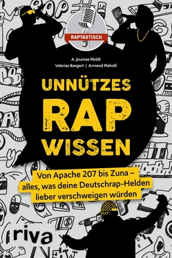 Unnützes Rap-Wissen von Bangert,  Valerias, Meholli,  Armend, Moldt,  A. Joumaa, raptastisch