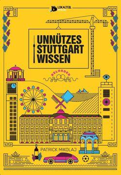 Unnützes Stuttgartwissen Reloaded von Mikolaj,  Patrick