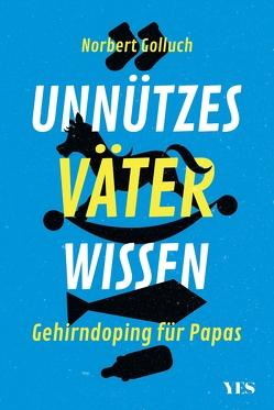 Unnützes Väterwissen von Golluch,  Norbert