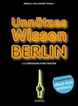 Unnützes Wissen Berlin von Stanly,  André, Stanly,  Mirela