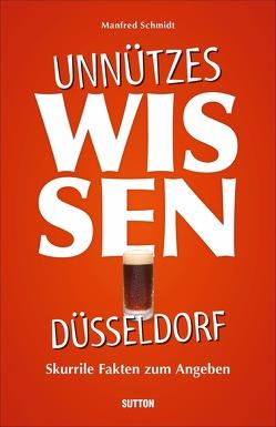 Unnützes Wissen Düsseldorf von Schmidt,  Manfred