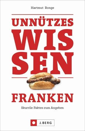 Unnützes Wissen Franken von Ronge,  Hartmut