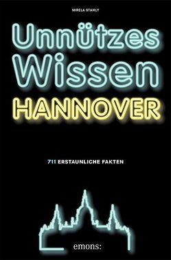 Unnützes Wissen Hannover von Stanly,  Mirela