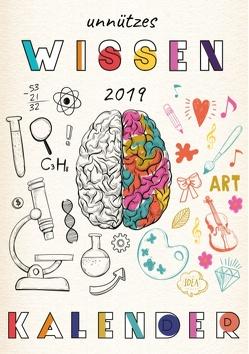 Unnützes Wissen Kalender 2019 – Ein Terminplaner voll mit lustigen Fakten und Wissen, was kein Mensch brauch von Kirsch,  Alex