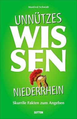 Unnützes Wissen Niederrhein von Schmidt,  Manfred