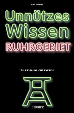 Unnützes Wissen Ruhrgebiet von Stanly,  Mirela