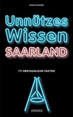 Unnützes Wissen Saarland von Gitzinger,  Peter